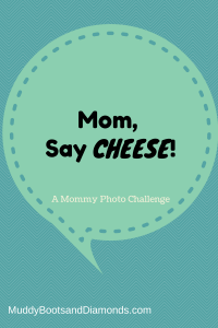 Mom Say Cheese Photo Challenge