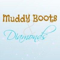 Muddy Boots and Diamonds